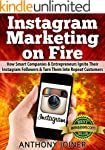 Instagram Marketing On Fire: How Smar...