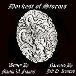 Darkest of Storms, Book 1 | Martin W. Francis