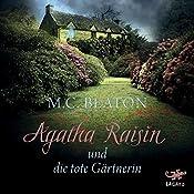 Agatha Raisin und die tote Gärtnerin (Agatha Raisin 3) | M. C. Beaton