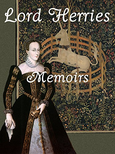 John Maxwell - Historical Memoirs of the Reign of Mary Queen of Scots and a portion of the reign of King James the Sixth (English Edition)