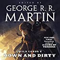 Wild Cards V: Down and Dirty Audiobook by George R. R. Martin Narrated by Raphael Sbarge, Sean Astin, Roy Dotrice, Lina Esco, Ray Porter, Scott Brick, Jake Weber, Adrian Paul, Felicia Day