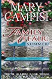 img - for A Family Affair: Summer (Truth in Lies) (Volume 3) book / textbook / text book