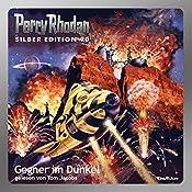 Gegner im Dunkel (Perry Rhodan Silber Edition 90) | William Voltz, H. G. Francis, Ernst Vlcek, H. G. Ewers, Kurt Mahr