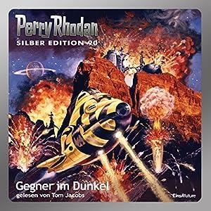 Gegner im Dunkel (Perry Rhodan Silber Edition 90) Hörbuch