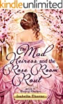 The Mad Heiress and the Rose Room Rou...