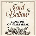 More Die of Heartbreak   Saul Bellow