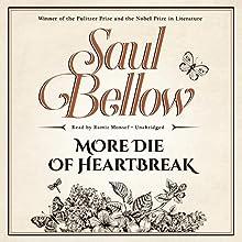 More Die of Heartbreak (       UNABRIDGED) by Saul Bellow Narrated by Ramiz Monsef