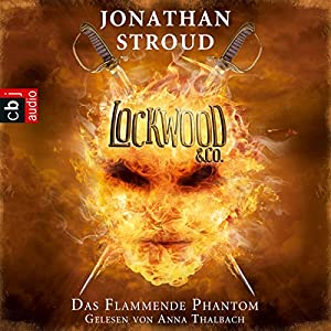 Das Flammende Phantom (Lockwood & Co. 4) Hörbuch