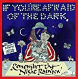 If You're Afraid of the Dark, Remember the Night Rainbow (0671749528) by Cooper Edens