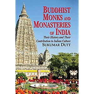 Buddhist Monks and Monasteries of India: Their History and Their Contribution to Indian Culture