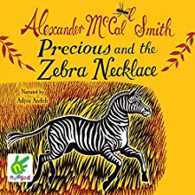 Precious and the Zebra Necklace (       UNABRIDGED) by Alexander McCall Smith Narrated by Adjoa Andoh