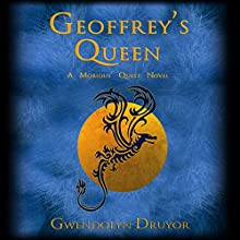 Geoffrey's Queen: A Mobious' Quest Novel (       UNABRIDGED) by Gwendolyn Druyor Narrated by Gwendolyn Druyor