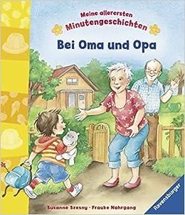 Bei Oma und Opa: Frauke Nahrgang, Susanne Szesny: 9783473434237