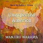 Unexpected America Hörbuch von Wanjiru Warama Gesprochen von: Robin J. Sitten