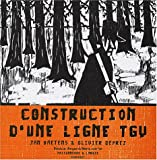 echange, troc Olivier Deprez, Jan Baetens - Construction d'une ligne T.G.V.