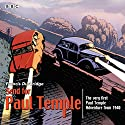 Send for Paul Temple: A 1940 full-cast production of Paul's very first adventure  by Francis Durbridge Narrated by  full cast, Bernard Braden, Peggy Hassard