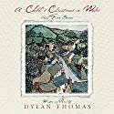 A Child's Christmas in Wales  by Dylan Thomas Narrated by Dylan Thomas