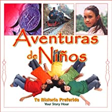 Aventuras de Ni?os [Children's Adventures (Texto Completo)] (       ABRIDGED) by Your Story Hour Narrated by Your Story Hour