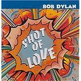 Shot Of Love ~ Bob Dylan