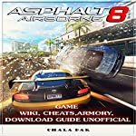 Asphalt 8 Airborne Game Wiki, Cheats, Armory, Download Guide Unofficial | Chala Dar