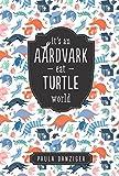 It's an Aardvark-Eat-Turtle World (0142406791) by Danziger, Paula