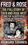 Fred & Rose: The Full Story of Fred and Rose West and the Gloucester House of Horrors (0751513229) by Sounes, Howard
