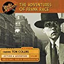 The Adventures of Frank Race, Volume 1 Radio/TV Program by Joel Murcott, Buckley Angel Narrated by  full cast