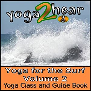 Yoga for the Surf, Vol. 2: Yoga Class and Guide Book | [Sue Fuller]