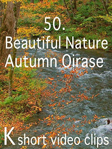 Clip: 50.Beautiful Nature--Autumn Oirase