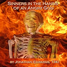 Sinners in the Hands of an Angry God (       UNABRIDGED) by Jonathan Edwards Narrated by David Plinge