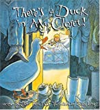 There's A Duck In My Closet! (0849910374) by John Trent