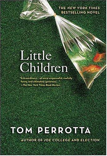 Little Children: A Novel, TOM PERROTTA
