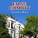 False Charity (       UNABRIDGED) by Veronica Heley Narrated by Patience Tomlinson