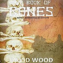 The Book of Bones: Bones Bonebrake Adventures, Book 2 Audiobook by David Wood Narrated by Jeffrey Kafer