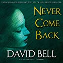 Never Come Back Audiobook by David Bell Narrated by Caitlin Davies