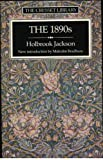 The 1890's: A Review of Art and Ideas at the Close of the Nineteenth Century (Cresset Library) (0091731593) by Jackson, Holbrook