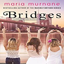 Bridges: Daphne White Novels, Volume 2 Audiobook by Maria Murnane Narrated by Amy McFadden
