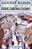Agatha Raisin and Kissing Christmas Goodbye M. C. Beaton
