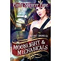 Moonlight & Mechanicals (       UNABRIDGED) by Cindy Spencer Pape Narrated by Helen Stern