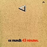 43 Minuten [European Import] by Os Mundi (2004-10-19)