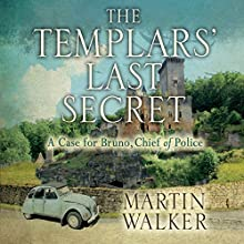 The Templars' Last Secret: Bruno, Chief of Police 10 Audiobook by Martin Walker Narrated by Peter Noble