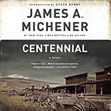 Centennial: A Novel (       UNABRIDGED) by James A. Michener Narrated by Larry McKeever
