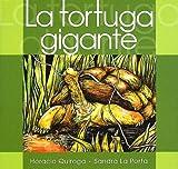 La Tortuga Gigante (The Giant Turtle) (Spanish Edition)
