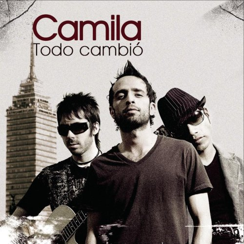 Camila - Todo Cambio Lyrics - Zortam Music
