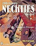 20th Century Neckties: Pre-1955 (A Schiffer Book for Collectors)