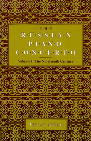 The Russian Piano Concerto, Volume 1: The Nineteenth Century (Russian Music Studies)