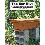 Top Bar Hive Construction ~ Daniel Garber