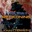 A New World: Reckoning: A New World, Book 9 Audiobook by John O'Brien Narrated by Mark Gagliardi