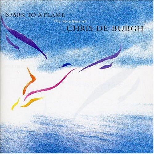 Chris De Burgh - Spark to a Flame - Very Best of... - Zortam Music