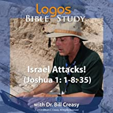 Israel Attacks! (Joshua 1: 1-8: 35) Lecture by Bill Creasy Narrated by Bill Creasy